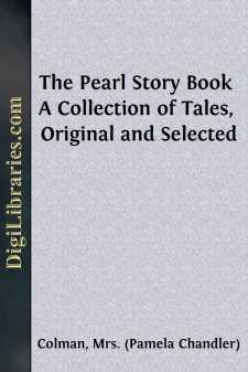 The Pearl Story Book A Collection of Tales, Original and Selected