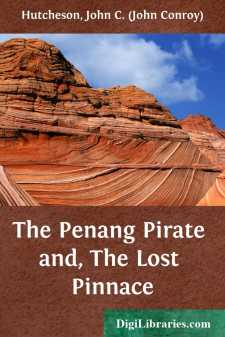 The Penang Pirate and, The Lost Pinnace