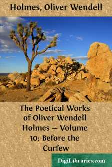 The Poetical Works of Oliver Wendell Holmes - Volume 10: Before the Curfew