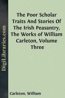 The Poor Scholar Traits And Stories Of The Irish Peasantry, The Works of William Carleton, Volume Three