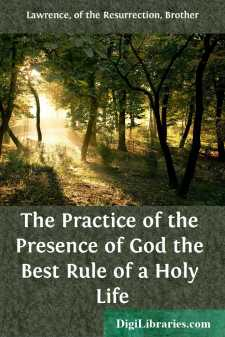 The Practice of the Presence of God the Best Rule of a Holy Life