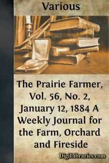 The Prairie Farmer, Vol. 56, No. 2, January 12, 1884 A Weekly Journal for the Farm, Orchard and Fireside