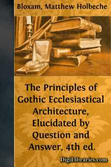 The Principles of Gothic Ecclesiastical Architecture, Elucidated by Question and Answer, 4th ed.