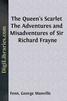 The Queen's Scarlet The Adventures and Misadventures of Sir Richard Frayne