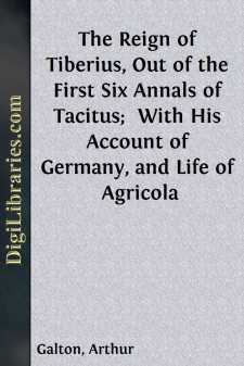 The Reign of Tiberius, Out of the First Six Annals of Tacitus; 