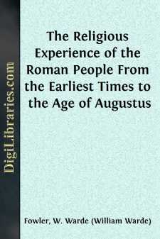 The Religious Experience of the Roman People From the Earliest Times to the Age of Augustus