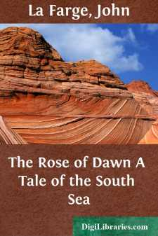 The Rose of Dawn A Tale of the South Sea