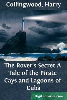 The Rovers Secret: A Tale of the Pirate Cays and Lagoons of Cuba