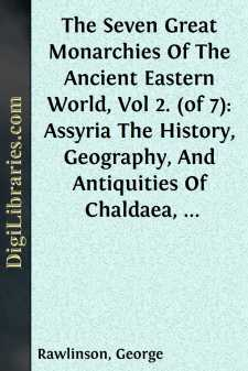 The Seven Great Monarchies Of The Ancient Eastern World, Vol 2. (of 7): Assyria