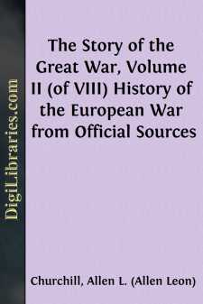 The Story of the Great War, Volume II (of VIII) History of the European War from Official Sources