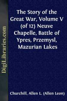 The Story of the Great War, Volume V (of 12) Neuve Chapelle, Battle of Ypres, Przemysl, Mazurian Lakes