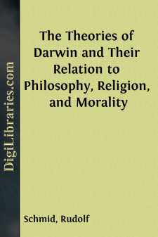 The Theories of Darwin and Their Relation to Philosophy, Religion, and Morality