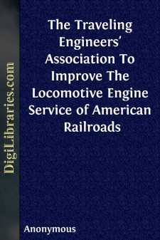 The Traveling Engineers' Association To Improve The Locomotive Engine Service of American Railroads