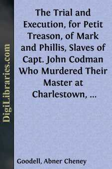 The Trial and Execution, for Petit Treason, of Mark and Phillis, Slaves of Capt. John Codman
