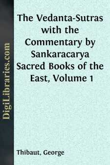 The Vedanta-Sutras with the Commentary by Sankaracarya Sacred Books of the East, Volume 1