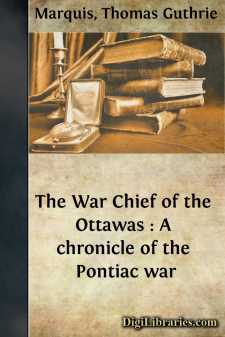 The War Chief of the Ottawas : A chronicle of the Pontiac war