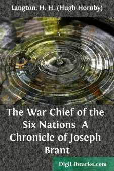 The War Chief of the Six Nations  A Chronicle of Joseph Brant