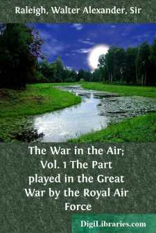 The War in the Air; Vol. 1 The Part played in the Great War by the Royal Air Force