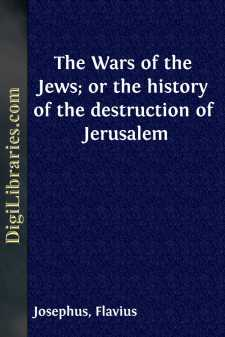 The Wars of the Jews; or the history of the destruction of Jerusalem