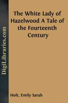The White Lady of Hazelwood A Tale of the Fourteenth Century
