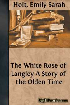 The White Rose of Langley A Story of the Olden Time