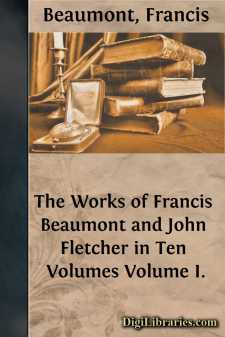 The Works of Francis Beaumont and John Fletcher in Ten Volumes
