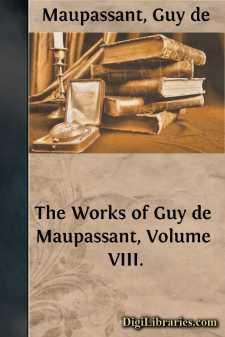 The Works of Guy de Maupassant, Volume VIII.