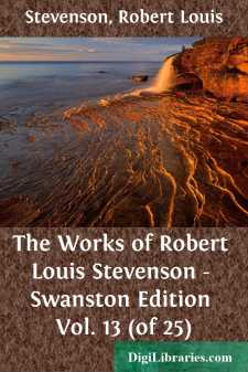 The Works of Robert Louis Stevenson - Swanston Edition Vol. 13 (of 25)