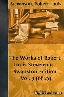 The Works of Robert Louis Stevenson - Swanston Edition Vol. 3 (of 25)