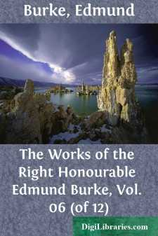 The Works of the Right Honourable Edmund Burke, Vol. 06 (of 12)