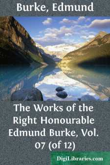 The Works of the Right Honourable Edmund Burke, Vol. 07 (of 12)