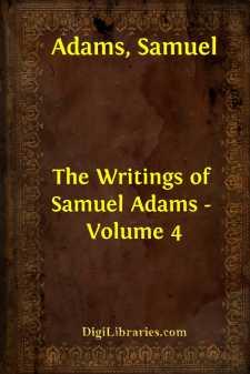 The Writings of Samuel Adams - Volume 4