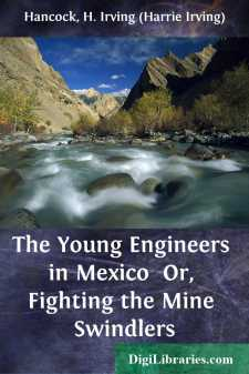 The Young Engineers in Mexico  Or, Fighting the Mine Swindlers