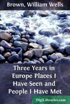 Three Years in Europe Places I Have Seen and People I Have Met