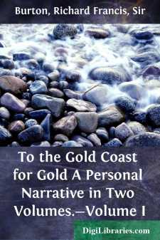 To the Gold Coast for Gold A Personal Narrative in Two Volumes.-Volume I