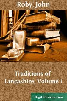 Traditions of Lancashire, Volume 1