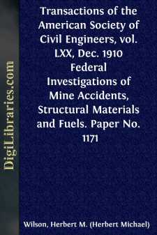 Transactions of the American Society of Civil Engineers, vol. LXX, Dec. 1910 Federal Investigations of Mine Accidents, Structural Materials and Fuels. Paper No. 1171