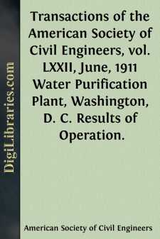 Transactions of the American Society of Civil Engineers, vol. LXXII, June, 1911 Water Purification Plant, Washington, D. C. Results of Operation.