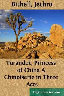 Turandot, Princess of China A Chinoiserie in Three Acts