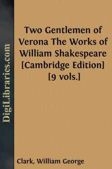 Two Gentlemen of Verona The Works of William Shakespeare [Cambridge Edition] [9 vols.]