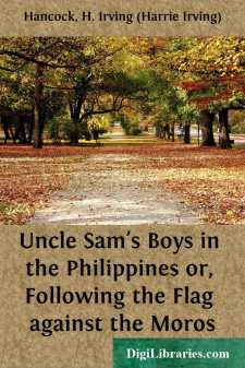 Uncle Sam's Boys in the Philippines or, Following the Flag against the Moros