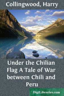 Under the Chilian Flag A Tale of War between Chili and Peru