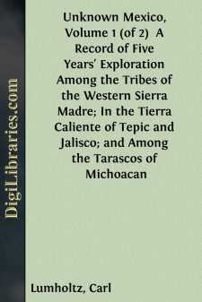 Unknown Mexico, Volume 1 (of 2) 