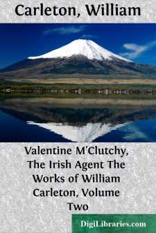 Valentine M'Clutchy, The Irish Agent The Works of William Carleton, Volume Two