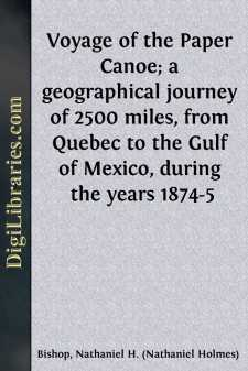 Voyage of the Paper Canoe; a geographical journey of 2500 miles, from Quebec to the Gulf of Mexico, during the years 1874-5