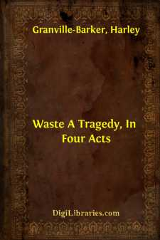 Waste A Tragedy, In Four Acts