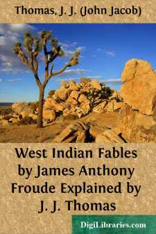 West Indian Fables by James Anthony Froude Explained by J. J. Thomas