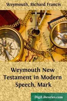 Weymouth New Testament in Modern Speech, Mark
