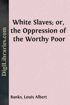 White Slaves; or, the Oppression of the Worthy Poor