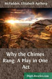 Why the Chimes Rang: A Play in One Act